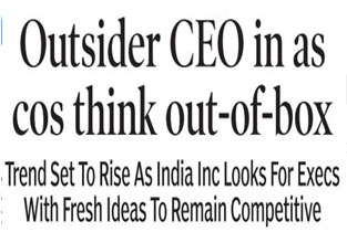 Outsider CEO in as cos think out-of-box